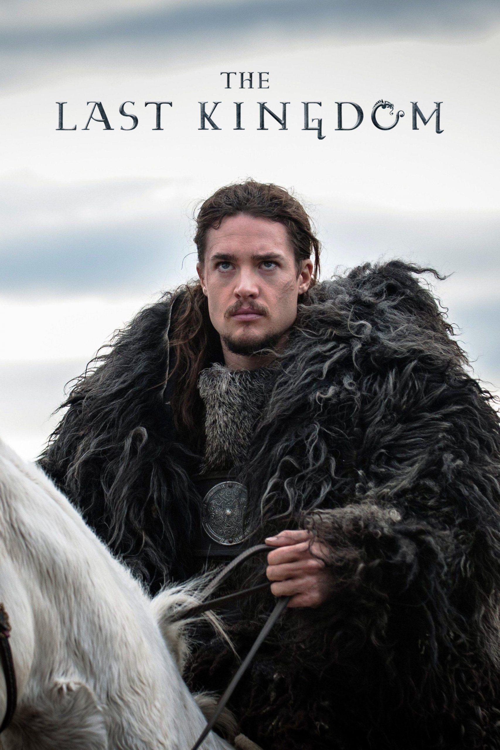 """The Last Kingdom"""
